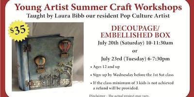 Young Artist Summer Craft Workshops - Decoupage / Embellished Box