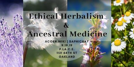 Ethical Herbalism & Ancestral Medicine tickets