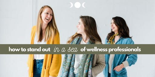 How to Stand Out in a Sea of Wellness Professionals