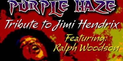 9pm - Purple Haze Tribute to Jimi Hendrix ft Ralph Woodson
