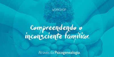 WORKSHOP DE PSICOGENEALOGIA