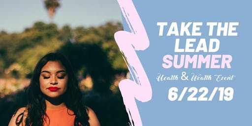 Take The Lead Summer: Health & Wealth Edition