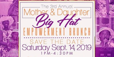 3rd Annual Mother and Daughter Big Hat Empowerment Brunch