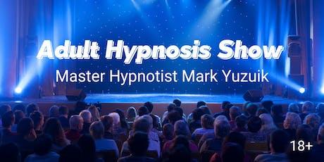 (18+) Adult Comedy Hypnosis Show with Master Hypnotist Mark Yuzuik tickets