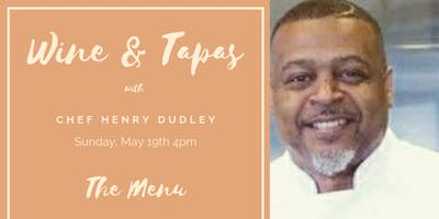 Wine & Tapas with Chef Henry Dudley