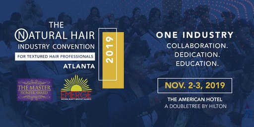 THE NATURAL HAIR INDUSTRY CONVENTION 2019   COLLABORATION.DEDICATION.EDUCATION