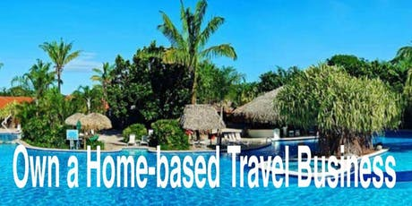MAKE TRAVEL YOUR BUSINESS (Own a home-based Travel Business) tickets