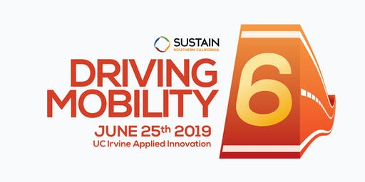 Driving Mobility 6 – Sustain SoCal's 6th Annual Symposium
