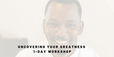 Uncovering Your Greatness (1-Day Workshop)
