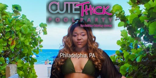 Philadelphia Cute Thick Pool Party - Philly @CuteThickApparel @AshleyMarleyJames
