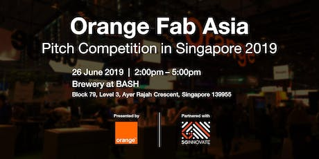 Orange Fab Asia Pitch Competition in Singapore 2019 tickets