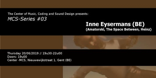 MCS Series #03: Inne Eysermans