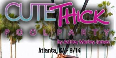 Atlanta, GA - Cute Thick Pool Party - ATL @CuteThickApparel @AshleyMarleyJames