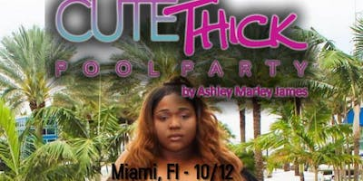 Miami - Cute Thick Pool Party @CuteThickApparel @AshleyMarleyJames