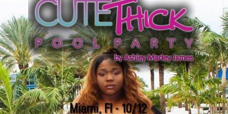 Miami - Cute Thick Pool Party @CuteThickApparel @AshleyMarleyJames tickets
