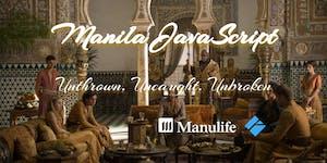 Manila JavaScript #36 - Unthrown, Uncaught, Unbroken