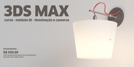 Curso de 3ds Max, Módulo III· Iluminação e Cameras 2019 ingressos