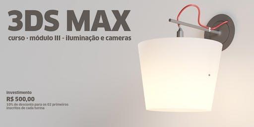 Curso de 3ds Max, Módulo III· Iluminação e Cameras 2019