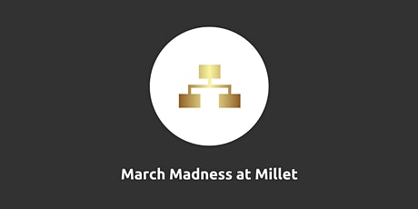 March Madness at Millett tickets