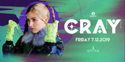 CRAY / Friday July 12th / Spire