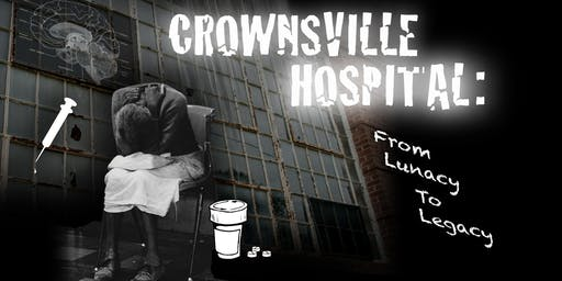 "Fourth Showing of the film ""Crownsville Hospital: From Lunacy to Legacy"""