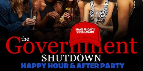 The Government Shutdown - Happy Hour and After Party  tickets
