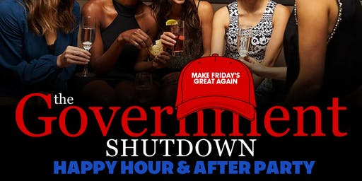 The Government Shutdown - Happy Hour and After Party