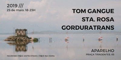 Valente Records apresenta: Tom Gangue // Sta Rosa // Gorduratrans