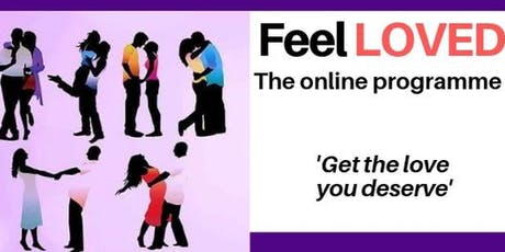 Feel Loved: The six week online programme tickets