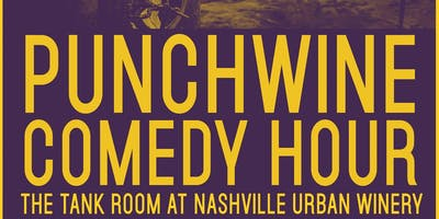 Punchwines Comedy Hour at Nashville Urban Winery May Edition