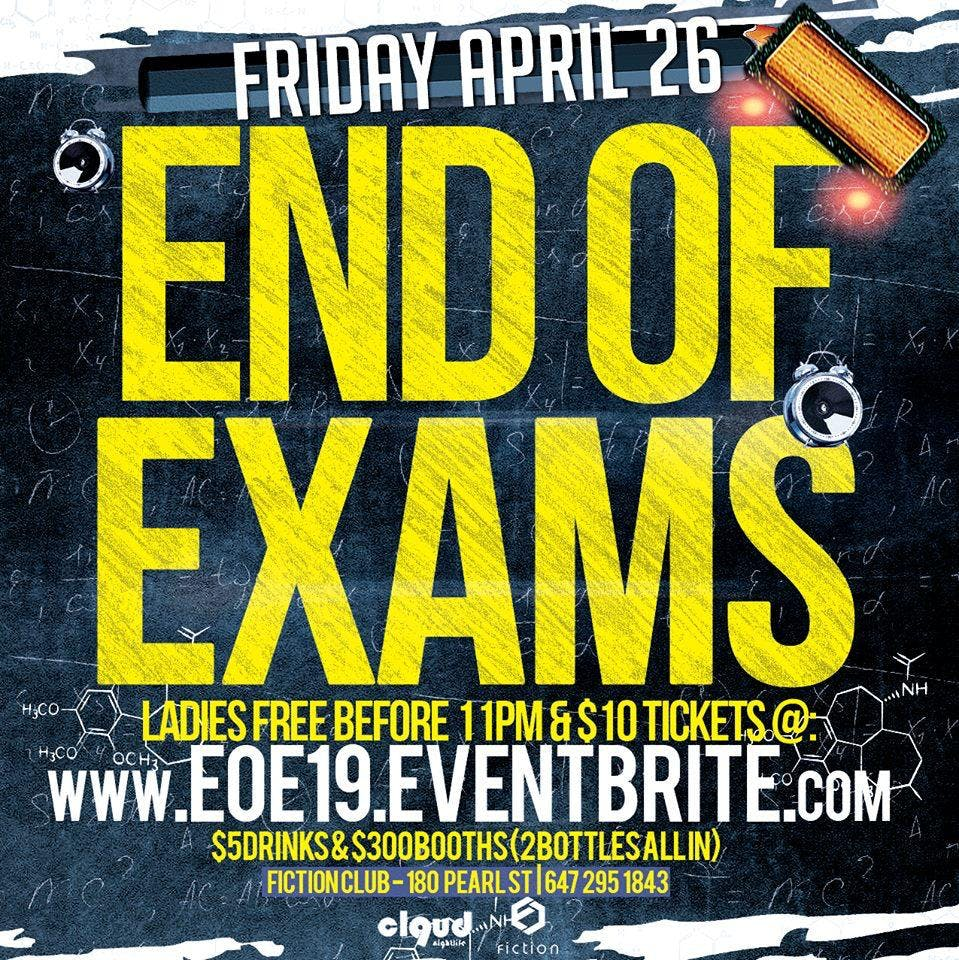 End of Exams @ Fiction // Fri April 26   Ladies Free Before 11PM, $5 Drinks & $300 Booths