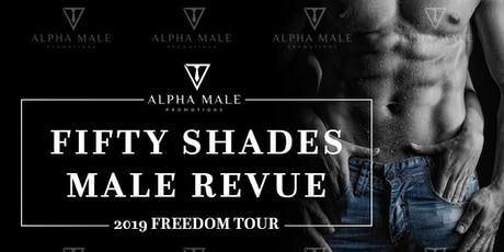Fifty Shades Male  Revue Highwood  IL tickets