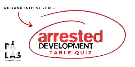 Arrested Development Table Quiz tickets