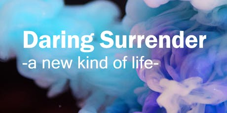 Daring Surrender - a new kind of life tickets