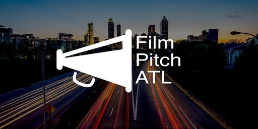 Film Pitch ATL #12 - Indie Filmmakers in the Southeast Pitch their Films