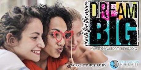 Dream Big Workshop-Tyler tickets