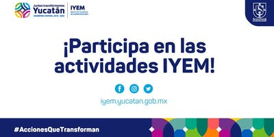 Mujeres descubriendo su potencial en Yucatán (Sede Mérida)