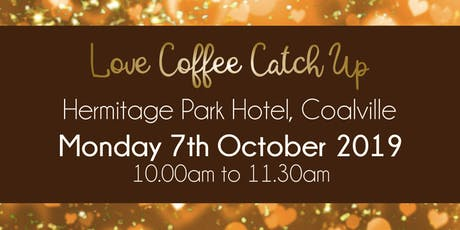 North West Leicestershire #LoveBiz Coffee Catch Up Networking Event tickets