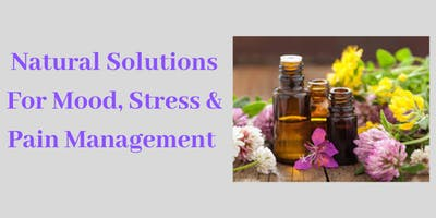 Natural Solutions For Mood, Stress & Pain Managment