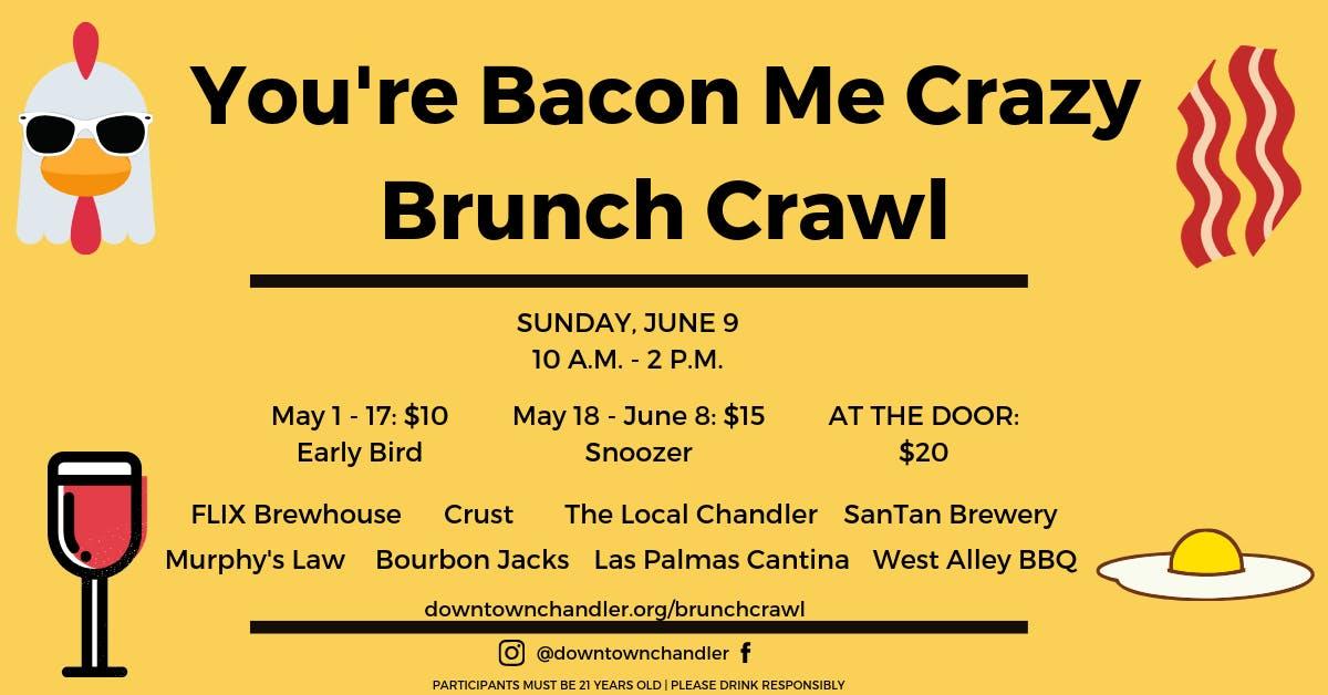 You're Bacon Me Crazy Brunch Crawl