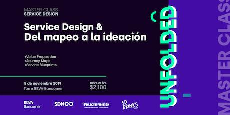 Masterclass Service Design & Del Mapeo a la ideación - UNFOLDED entradas
