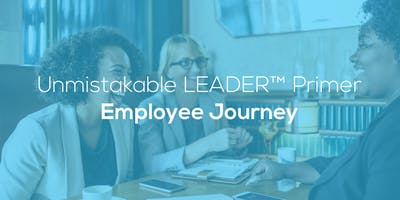 Unmistakable LEADER™ | Employee Journey - All day event