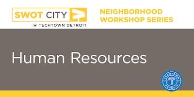 Neighborhood Workshops: Human Resources Edition