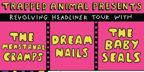 Dream Nails / The Baby Seals / The Menstrual Cramps - London tickets
