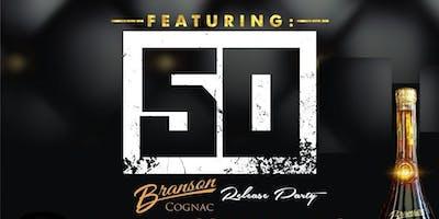 Branson cognac Release Hosted by 50 Cent & FRIENDS @ EMPORIUM