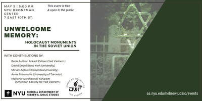 UNWELCOME MEMORY: HOLOCAUST MONUMENTS IN THE SOVIET UNION