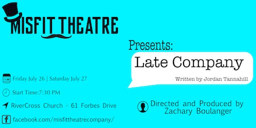 Misfit Theatre Presents: Late Company by Jordan Tannahill