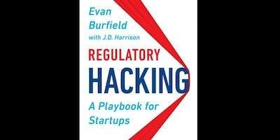 Evan Burfield: Regulatory Hacking - A Playbook for Startups