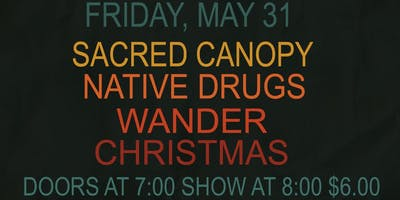 Sacred Canopy/Wander/Christmas/Native Drugs