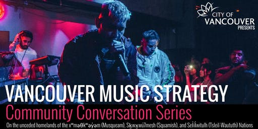 Vancouver Music Strategy: Community Conversation Series